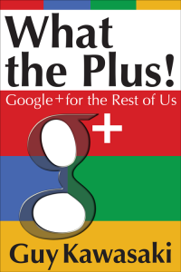 book cover of What the Plus! by Guy Kawasaki